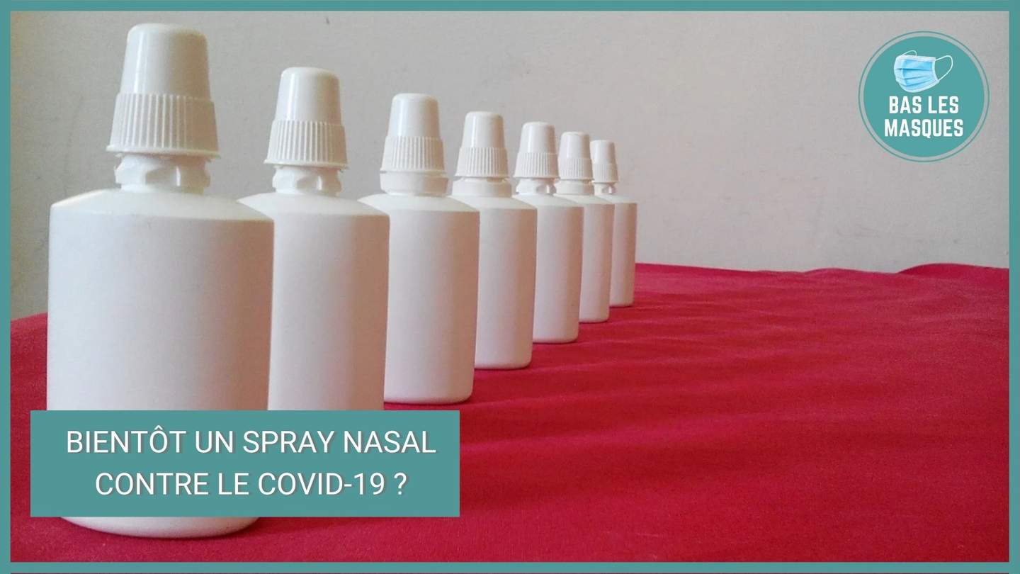 Un spray nasal contre le covid-19 ?