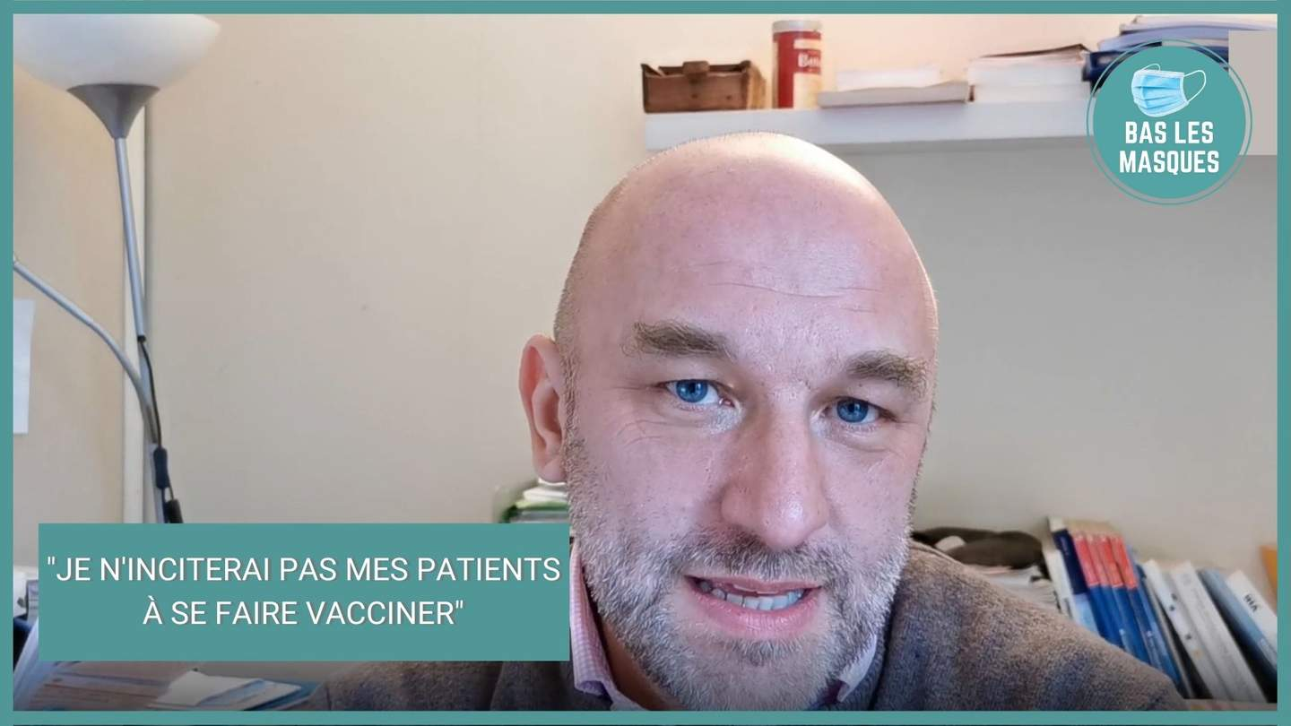 """Je n'inciterai pas mes patients à se faire vacciner"""